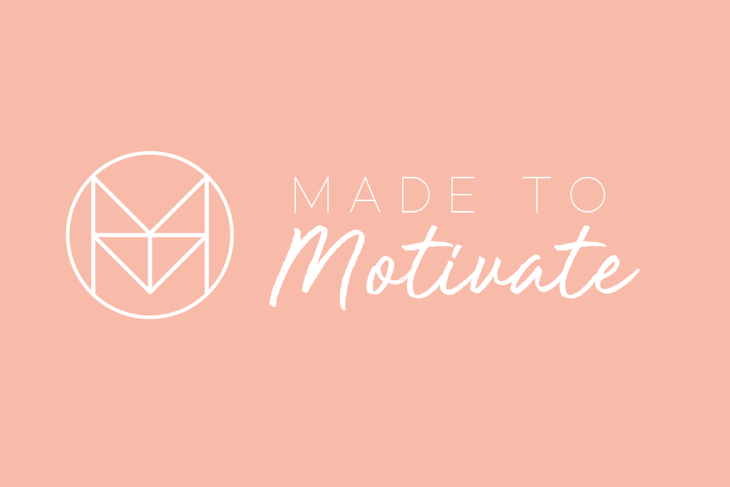 Made to Motivate
